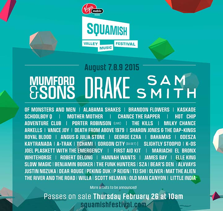 MUMFORD & SONS, DRAKE, SAM SMITH TO HEADLINE 2015 VIRGIN MOBILE PRESENTS SQUAMISH VALLEY MUSIC FESTIVAL, AUG 7-9