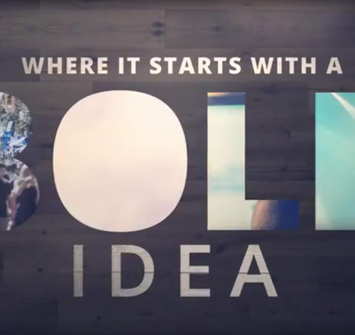 WHERE IT STARTS WITH A BOLD IDEA.